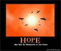 Hope... May Not Be Warranted at This Point