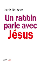 "Jacob Neusner ""UN RABBIN PARLE A JESUS"""