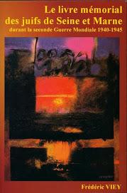 LE LIVRE DES JUIFS DE SEINE ET MARNE pendant la seconde guerre mondiale  par Frédéric VIEY