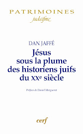 JESUS SOUS LA PLUME DES HISTORIENS JUIFS DU XX Sicle de DAN JAFFE