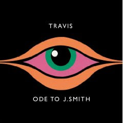 Travis - Ode To J. Smith