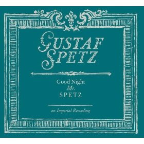 Gustaf Spetz - Good Night Mr. Spetz