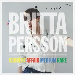 Britta Persson - Current Affair Medium Rare