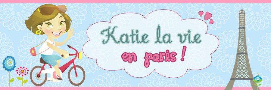 Katie la vie en Paris