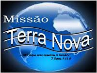 """MISSÃO TERRA NOVA"""