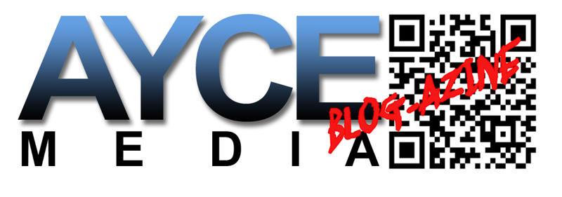 AYCE MEDIA BLOG-AZINE
