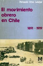 Fernando ORTIZ LETELIER, Historia del movimiento obrero 1891-1919