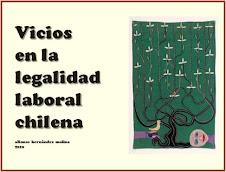 VICIOS EN LA LEGALIDAD LABORAL CHILENA. Versión en pdf.