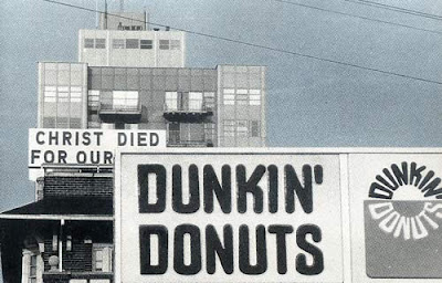 Christ died for our Dunkin' Donuts