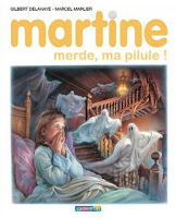 Martine... merde, ma pilule!