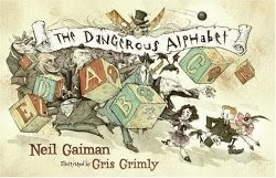 The dangerous alphabet, Neil Gaiman and Gris Grimly