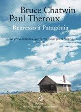 Regresso à Patagónia, Bruce Chatwin e Paul Theroux
