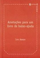 Anotações para um livro de baixo-ajuda, Luiz Arraes