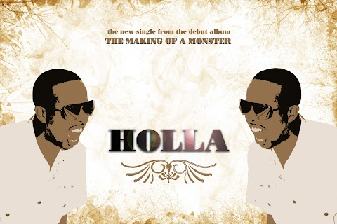 """HOLLA"" new single from The Making of A Monster project due mid-2011!!! cover art by Carl Jones"