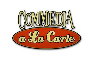 Commedia a la carte