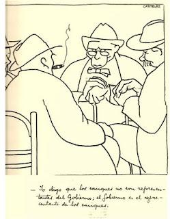 Viñeta en la que aparece el Sr sentado frente a sus caciques y debajo escrito a mano pone: yo digo que los caciques no son referentes  del gobierno,el gobierno es el referente de los caciques