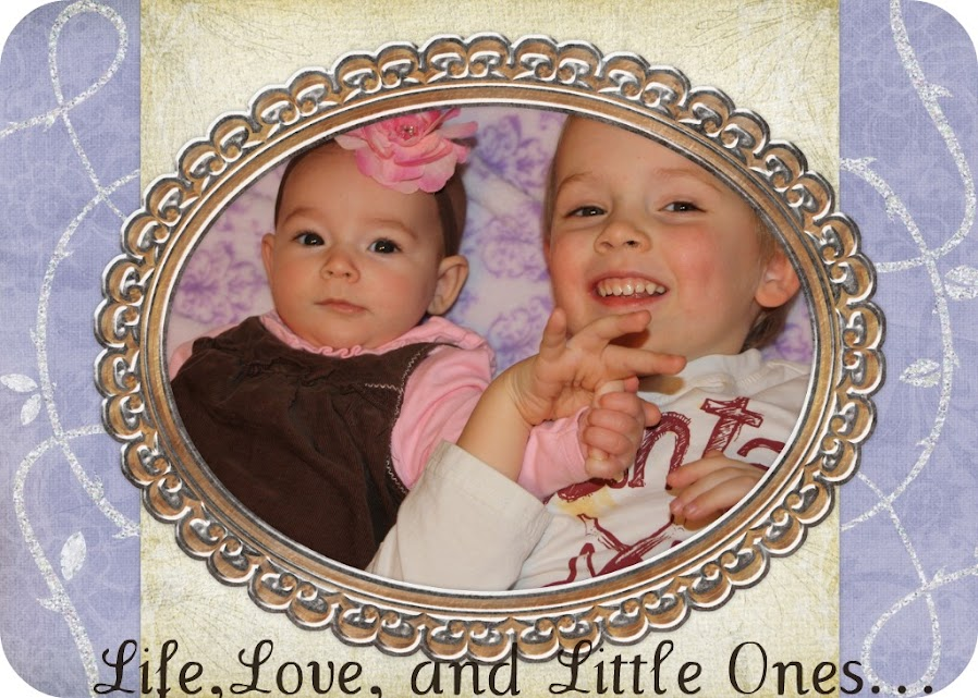 Life, Love, and Little Ones...