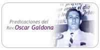 Predicaciones en audio del Rev. Oscar Galdona Mp3