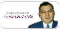 Predicaciones del Rev. Marcos Urriola