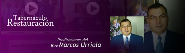 Predicaciones del Pastor Marcos Urriola