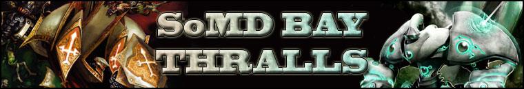 SoMD Bay Thralls