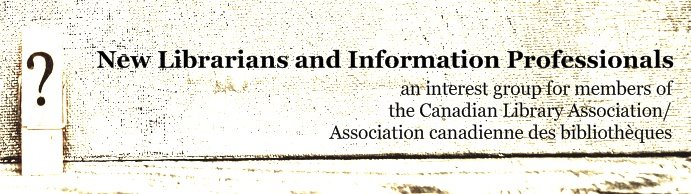 CLA/ACB's New Librarians and Information Professionals Interest Group