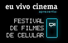 FESTIVAL DE FILMES DE CELULAR .................................