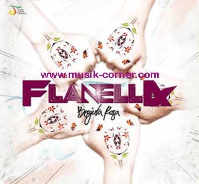 Flanella - Full Album : Berjuta Rasa,I Love You (Feat. Tenty),Bad Boy,Selamat Tinggal Cinta Pertama,Karena Aku Jatuh Cinta Padamu,Hanya Dirimu,Sah,Sayang,Saksi,Bila Engkau,What I Want, Itu Hanya Karena Kamu,Aku Bisa
