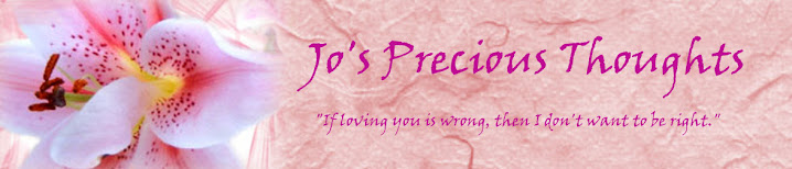 Jo&#39;s Precious Thoughts