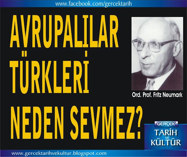 Prof. Fritz Neumark: Avrupalılar Türkleri Neden Sevmez? | Tarihten Türk çıkarılırsa ortada tarih kalmaz.