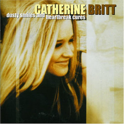 Catherine Britt - Dusty Smiles & Heart Break Cures (2005)