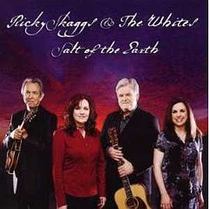 Cover Album of Ricky Skaggs and The Whites - Salt Of The Earth (2007)