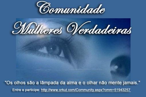 COMUNIDADE MULHERES VERDADEIRAS - PARTICIPE VOCÊ TAMBÉM