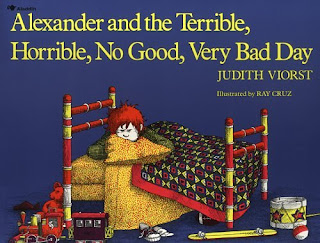 Alexander and the Terrible, Horrible, No Good, Very Bad Day, by Judith Viorst