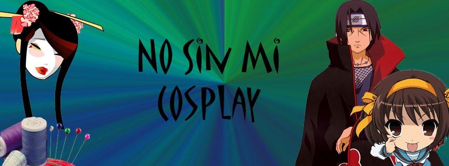 No sin mi cosplay