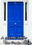 A Garota atrás da Porta Azul