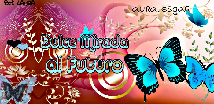 .:.dulce mirada al futuro.:.
