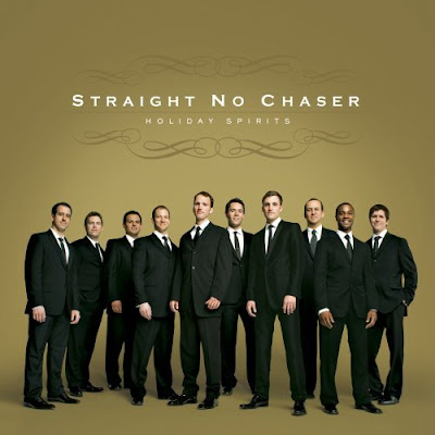 Straight No Chaser - Holiday Spirits