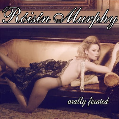 Roisin Murphy - Orally Fixated
