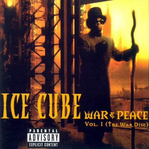 Ice Cube - War & Peace, Vol. 1 (the War Disc)