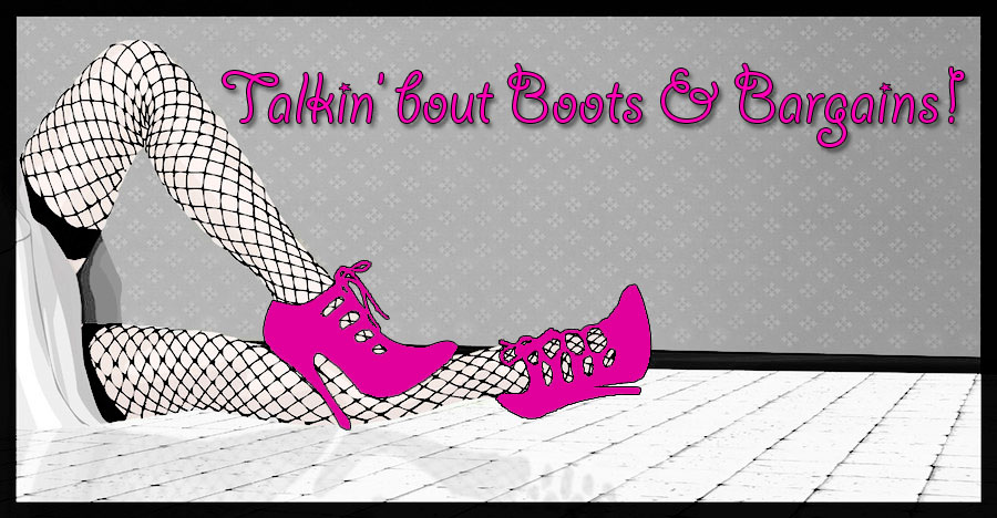 Talkin' Bout Boots & Bargains!