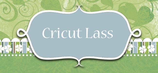 Cricut Lass