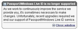 As we work to continuously improve the service we provide you, it's sometimes necessary to make changes. Unfortunately, recent upgrades required we end our support of Passport/Windows Live ID service.
