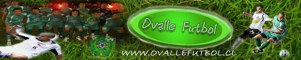 Ovalle Fútbol - El deporte rey en la provincia del Limarí.