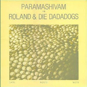 Paramashivam trifft Roland Die Dadadogs Eats Meats Wets