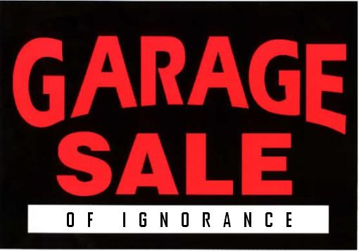 garage sale of ignorance