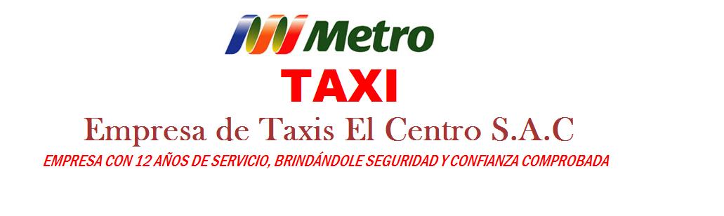 EMPRESA DE TAXI EL CENTRO SAC- TAXIS METRO