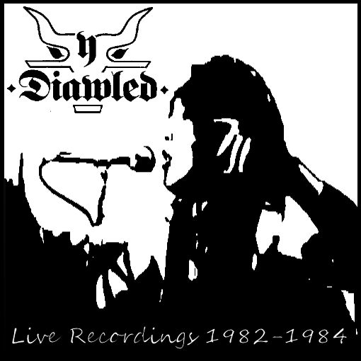 Y Diawled (UK) - Live Recordings (1982 - 1984) [Audio] Front