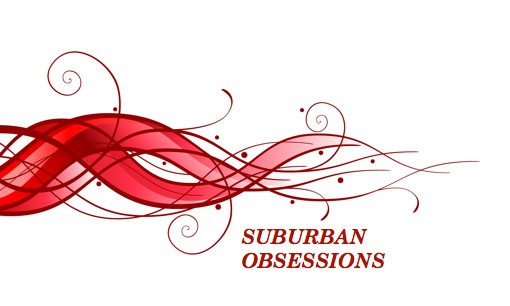 Suburban Obsessions