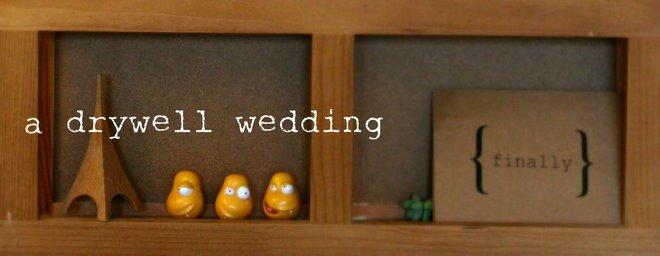 a dry well wedding